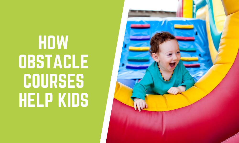 How Obstacle Courses Help Kids